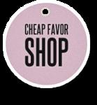 Cheap Favor Shop