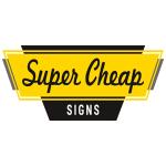 Super Cheap Signs
